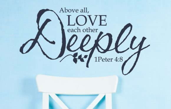 1 Peter 4:8 Love Each Other Deeply Wall Decor