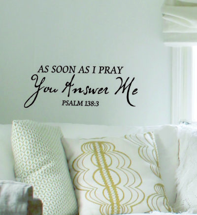 Psalm 138:3 As Soon As I Pray Wall Art