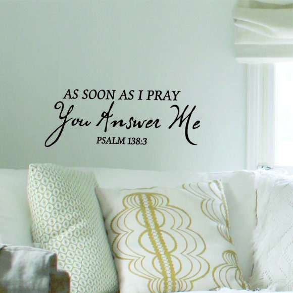 Psalm 138:3 As Soon As I Pray Wall Art