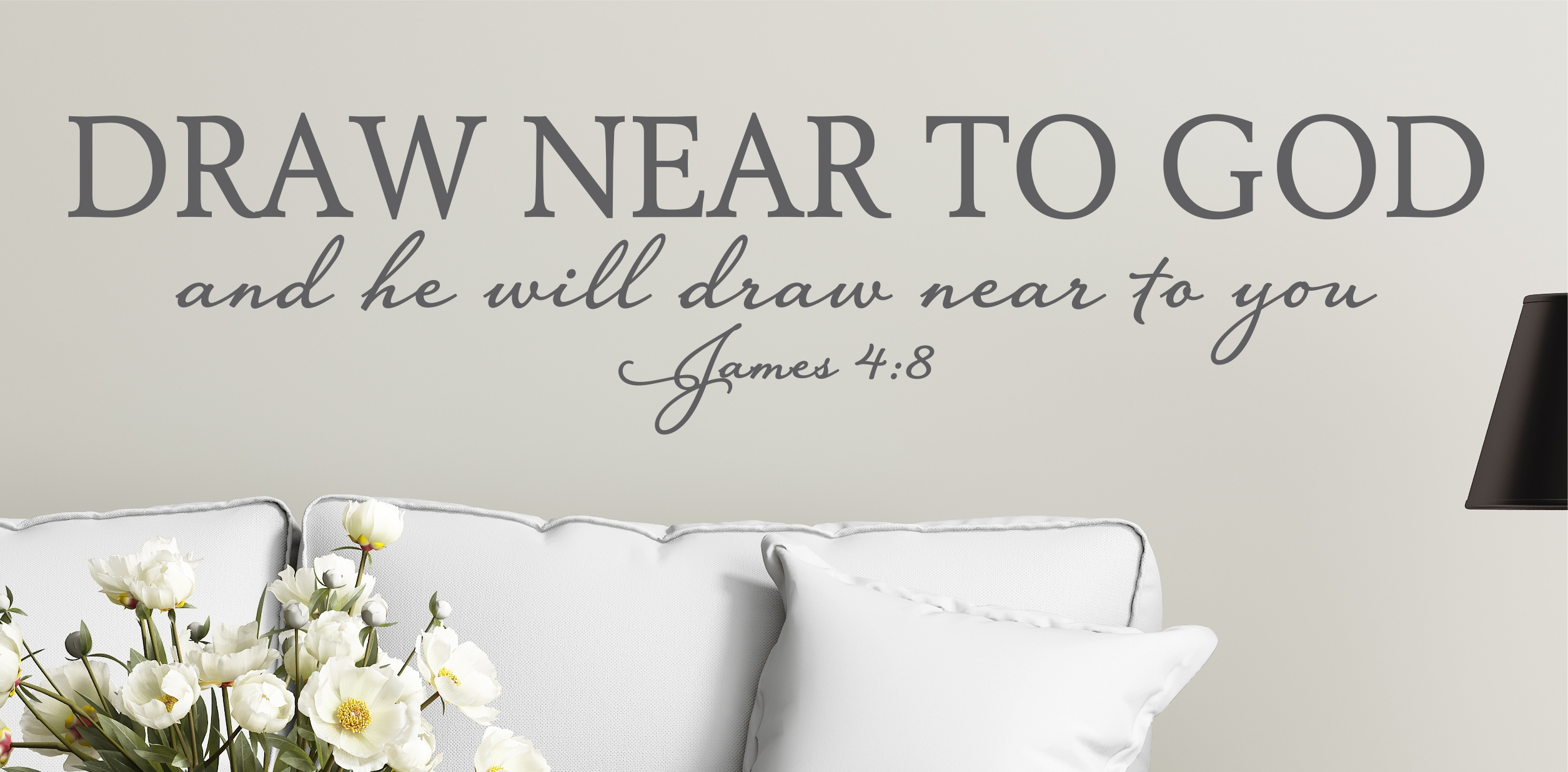 James 4 8 Draw Near To God Wall Decal A Great Impression