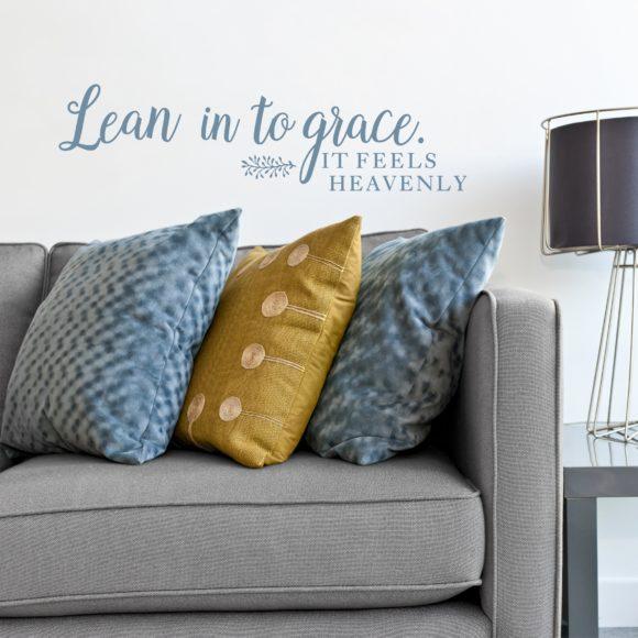 Lean In To Grace It Feels Heavenly