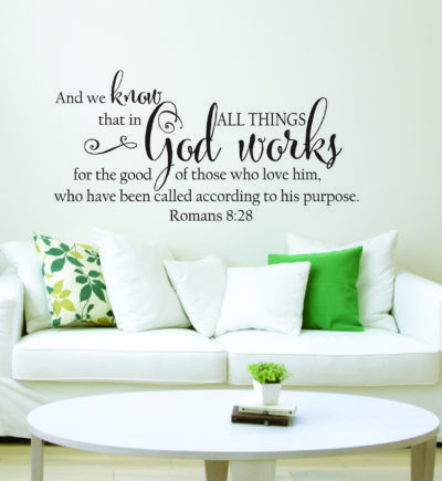Romans 8:28 In All Things God Works For The Good Of Those Who Love Him Home Decor