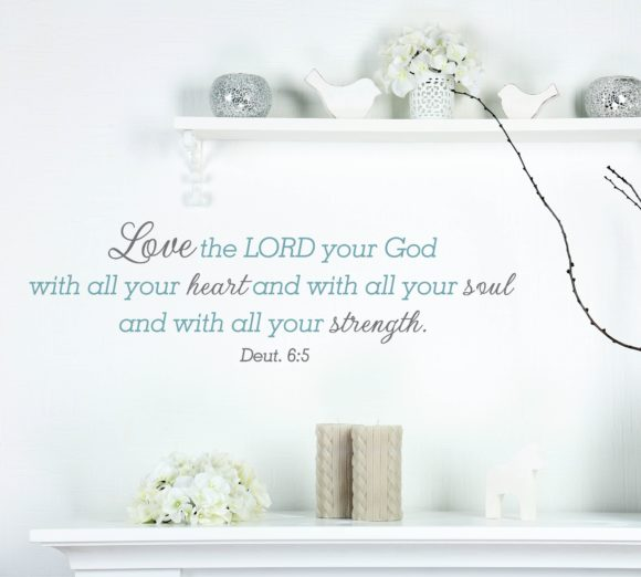 Deuteronomy 6.5 Love The Lord Your God Wall Art