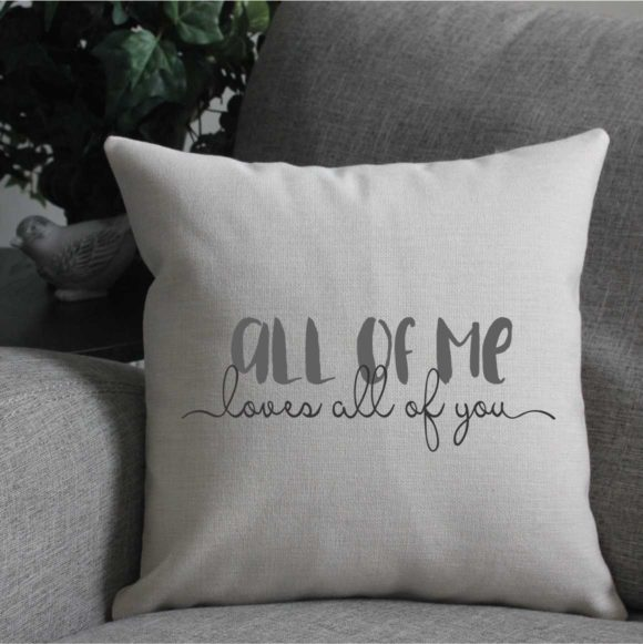 All Of Me Loves All Of You Linen Pillow Cover