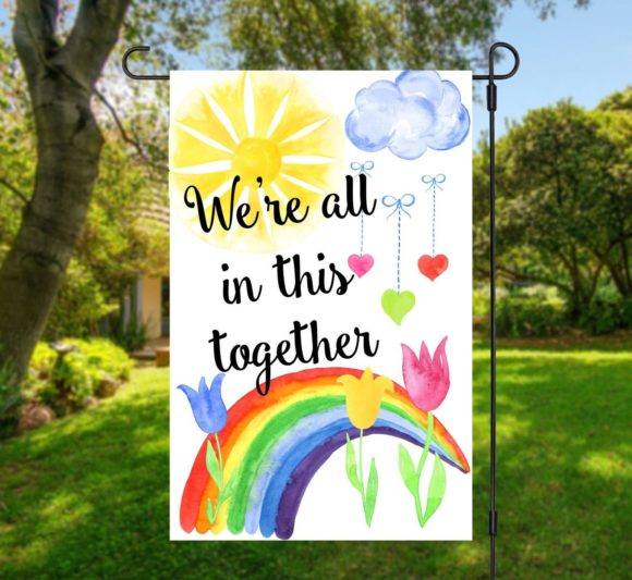 We're All In This Together Rainbow Garden Flag