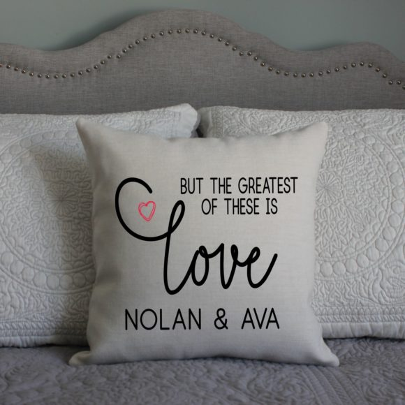 Greatest of These Is Love Personalized Pillow